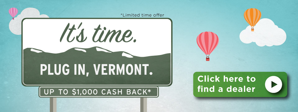It's Time to Plug in, Vermont - Find a Dealer